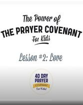 The Prayer Covenant: Video Lesson 2 - Love