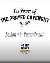 The Prayer Covenant: Video Lesson 6 - Commitment
