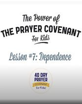The Prayer Covenant: Video Lesson 7 - Dependence