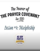 The Prayer Covenant Video: Lesson 9 - Discipleship