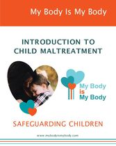 My Body is My Body: Introduction to Child Maltreatment